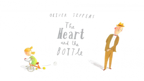 The Heart and the Bottle | Oliver Jeffers
